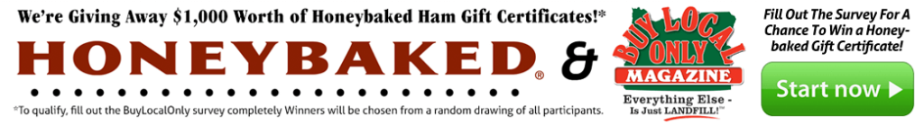 Win a $50 Honeybaked Ham Gift Certificate by filling out the BuyLocalOnly Survey